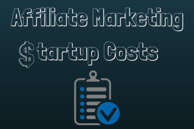 Affiliate Marketing Startup Costs
