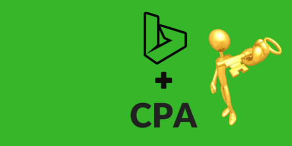 CPA and Bing Ads - The Magic Formula